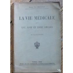 La Vie Médicale aux XVIe,...