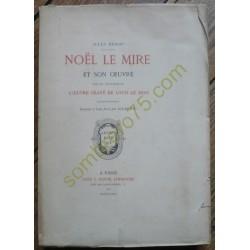 Noël Le Mire et son Oeuvre,...