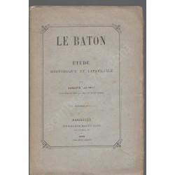 Le Bâton, Étude Historique...