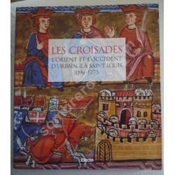 Les Croisades. L'Orient et...