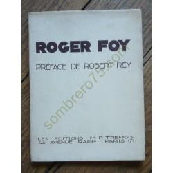 Roger Foy.  Préface Robert Rey