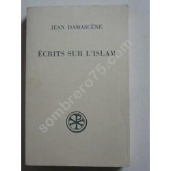 Ecrits sur l'Islam - Jean...