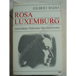 Rosa LUXEMBURG. Gilbert BADIA