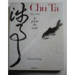 Chu Ta 1626-1705. Le génie...