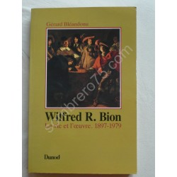 Wilfred R. Bion. La vie et...